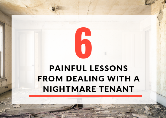 6 painful lessons from dealing with a nightmare tenant